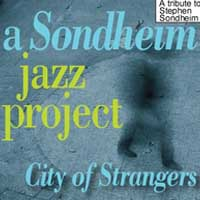 The Sondheim Jazz Project: City of Strangers